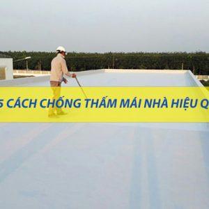cách chống thấm mái nhà bê tông